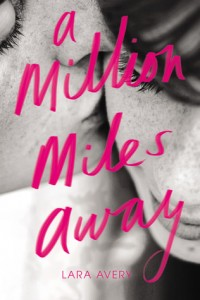 Book Review: 'A Million Miles Away' by Lara Avery