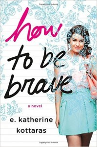 Book Review: 'How to be Brave' by E. Katherine Kottaras